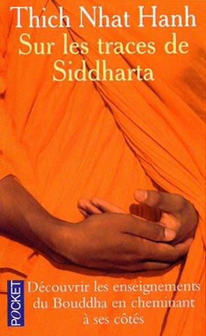 sur les traces de Siddharta Thich Nhat Hanh